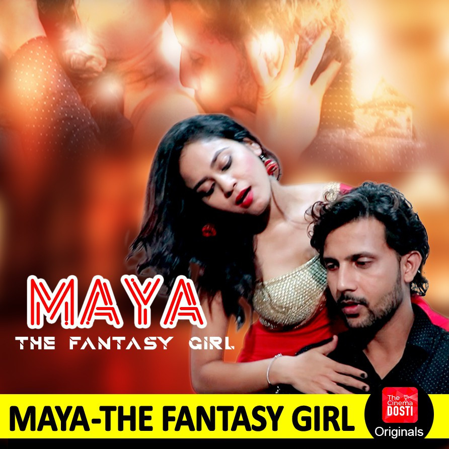 Maya-The Fantasy Girl! (2019) Hindi Hot Web Series 720p HDRip 200MB