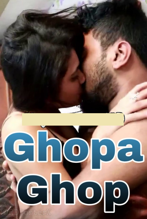 Ghopa Ghop (2020) MahuaDatta Hindi Short Film 720p UNRATED HDRip 50MB