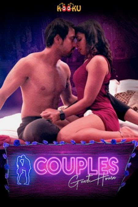 Couples Guest House (2020) Hindi S01 Complete Hot Web Series 720p HDRip 700MB