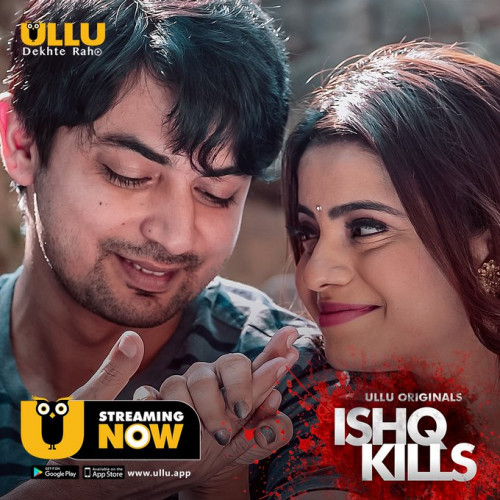 Ishq Kills S01 2020 Hindi Ullu 480p HDRip Original Complete Web Series 300MB