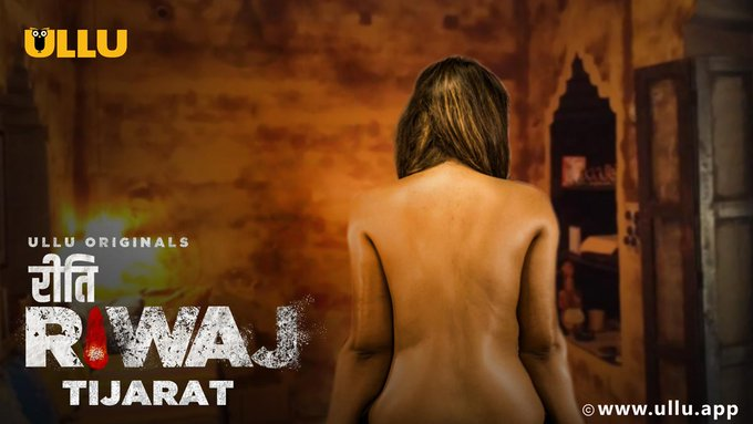 18+ Tijarat (Riti Riwaj) Part 4 2020 Hindi Complete Ullu Web Series 720p HDRip 500MB X264 AAC