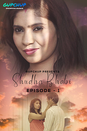 Shudha Bhabi (2020) Hindi S01E01 Gupchup Web Series 720p HDRip 165MB Download