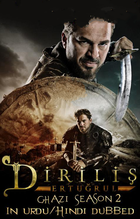Dirilis: Ertugrul (Season 2) Hindi/Urdu Dubbed 1080p 720p 480p [Turkish Drama Series] Ghazi S02 [ Episode 12 Added]