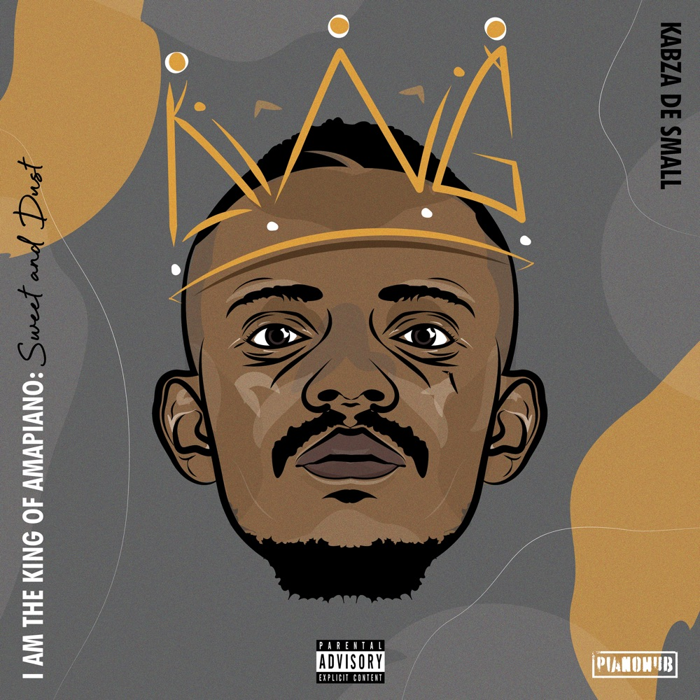 [ALBUM] Kabza De Small – I Am The King Of Amapiano: Sweet & Dust