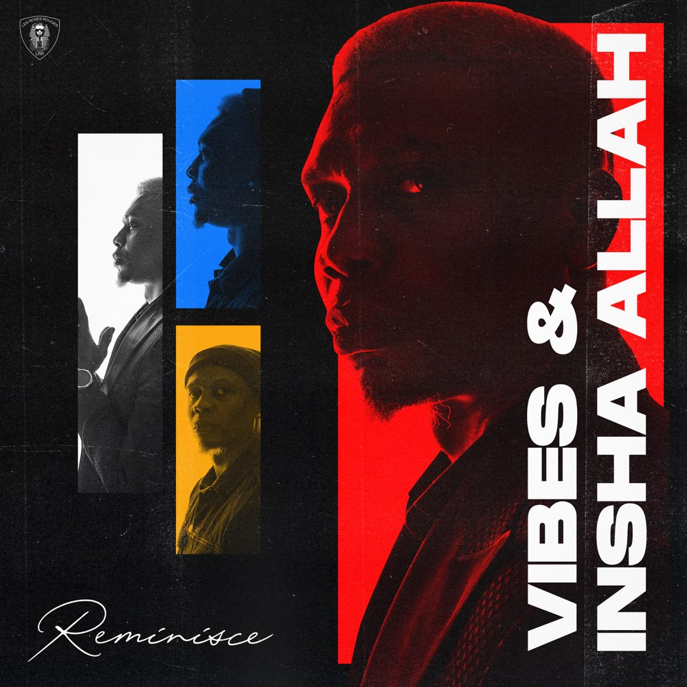 [ALBUM] Reminisce – Vibes and Insha Allah EP