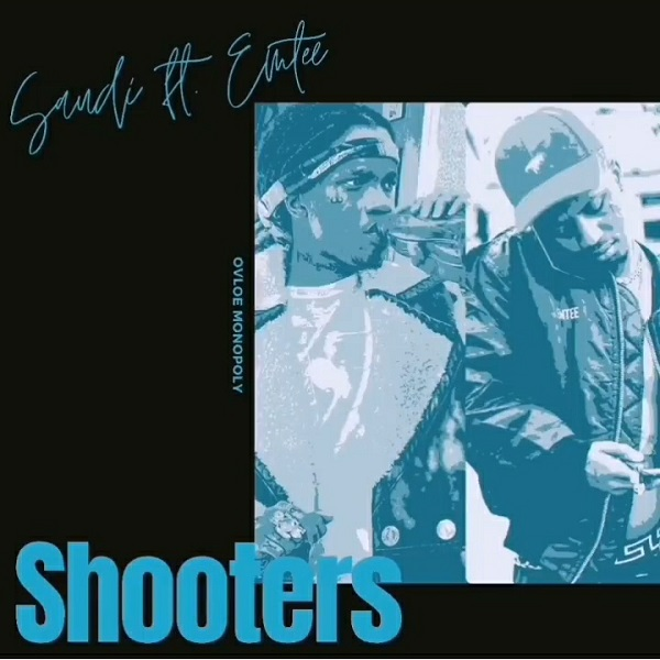 Saudi ft. Emtee – Shooters