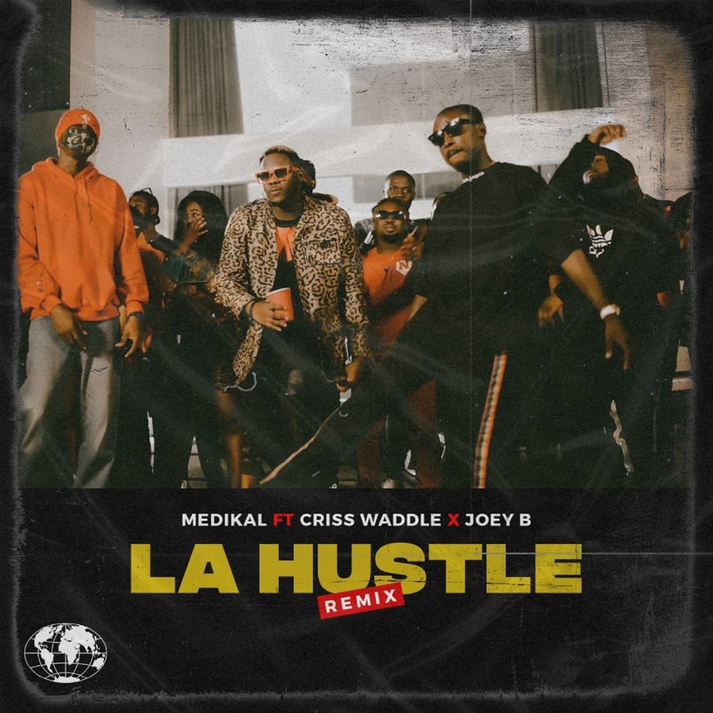 Medikal ft. Criss Waddle & Joey B – La Hustle (Remix)