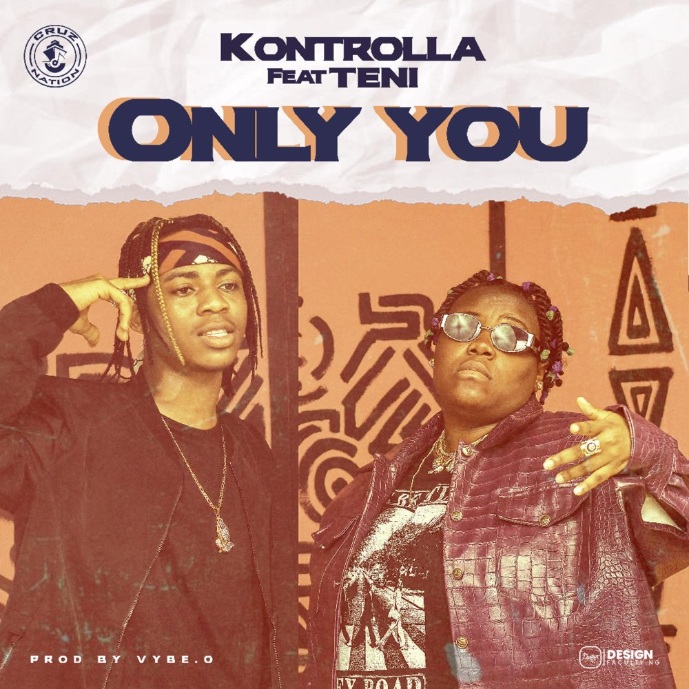 Kontrolla ft. Teni – Only You