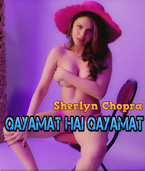 18+ Qayamat Hai Qayamat By Sherlyn Chopra (2019) Hindi 720p HDRip 82MB Download