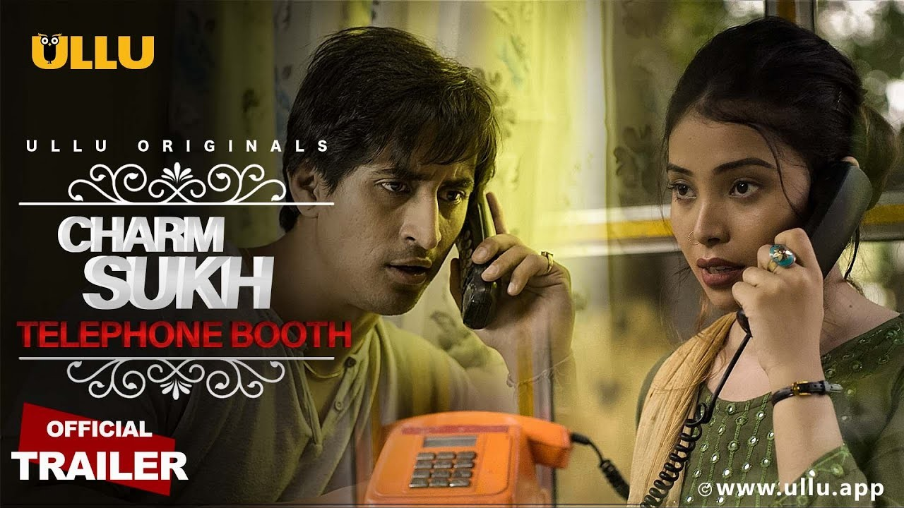 18+ Telephone Booth (CharmSukh) 2019 Hindi Ullu Web Series Official Trailer 720p HDRip Download