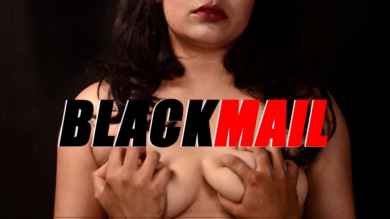 18+ Blackmail 2019 S01E01 Hindi Full Hot Web Series 720p HDRip 300MB MKV Download