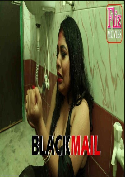 18+ Blackmail S01E01 2019 FlizMovies Hindi Web Series 720p WEB-DL 200MB MKV