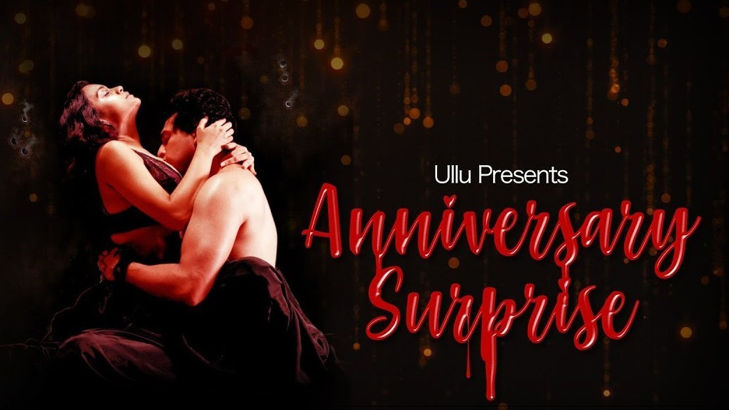 18+ Anniversary Surprise (2019) S1 Hindi Complete Web Series 720p HDRip 300MB Free Download