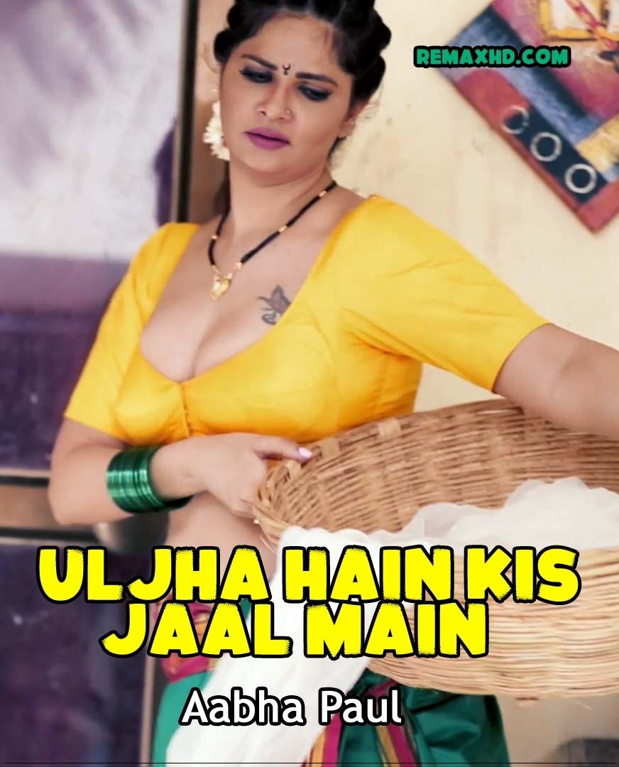 [18+] Uljha Hain Kis Jaal Main – Aabha Paul App Video (2019) Hindi 1080p – 720p – 480p HDRip x264 Download & Watch Online