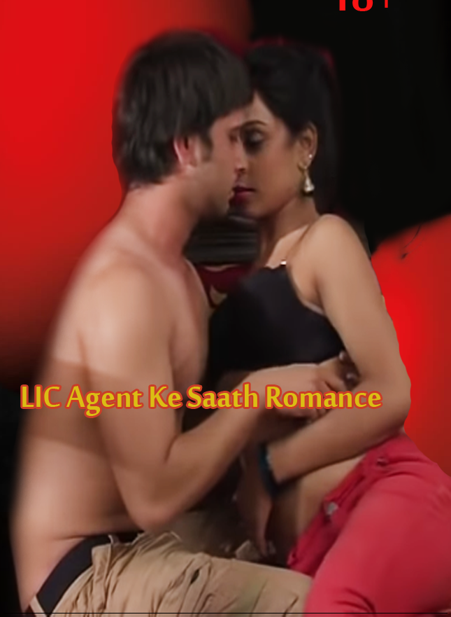 18+ LIC Agent Ke Saath Romance (2019) Hindi Hot Short Film 720p HDRip 101MB Download