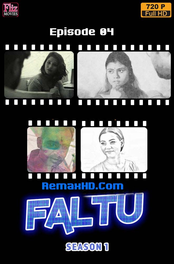 [18+] Faltu (Photographer) (2019) Fliz Movies Hindi Web Series Season 01 Episode 04 – 720p – 480p HDRip x264 Download & Watch Online