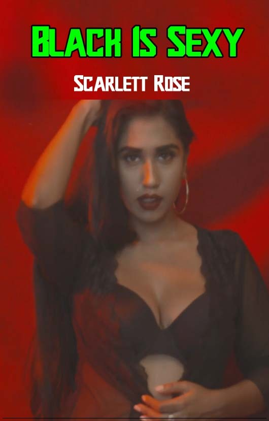 [18+] Black Is Sexy – Scarlett Rose App Video (2019) Hindi 1080p – 720p – 480p HDRip x264 Download & Watch Online
